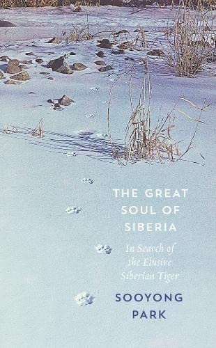 9780008156152: Great Soul of Siberia: Passion, Obsession, and One Man's Quest for the World's Most Elusive Tiger