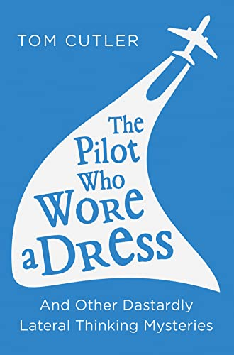 9780008157227: The Pilot Who Wore a Dress: And Other Dastardly Lateral Thinking Mysteries