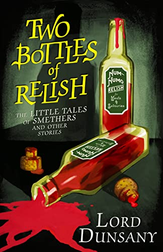 The Two Bottles of Relish: The Little: Lord Dunsany