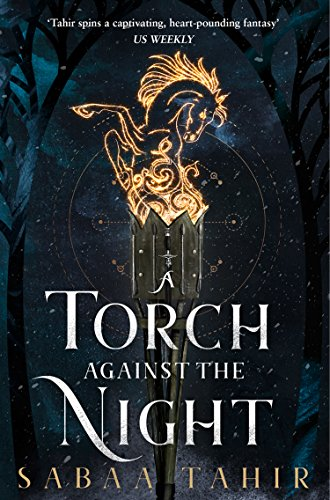 9780008160371: A Torch Against the Night (An Ember in the Ashes, Book 2)