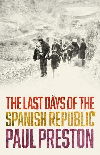 9780008163402: The Last Days of the Spanish Republic