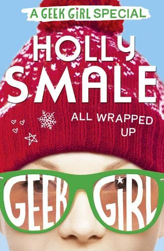 9780008163440: All Wrapped Up (Geek Girl Special, Book 1)