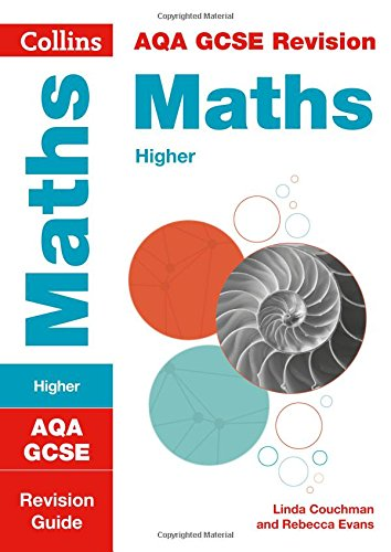 9780008164188: Collins GCSE Revision and Practice - New 2015 Curriculum – AQA GCSE Maths Higher Tier: Revision Guide (Collins GCSE 9-1 Revision)