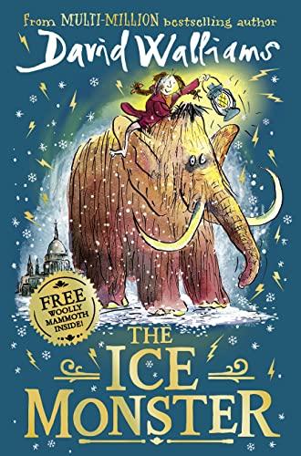 9780008164690: The Ice Monster: The award-winning children's book from multi-million bestseller author David Walliams