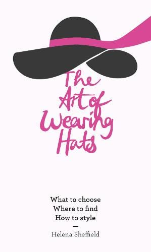 9780008165291: The Art of Wearing Hats