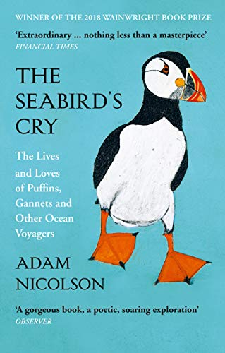 9780008165703: The Seabird's Cry: The Lives and Loves of Puffins, Gannets and Other Ocean Voyagers