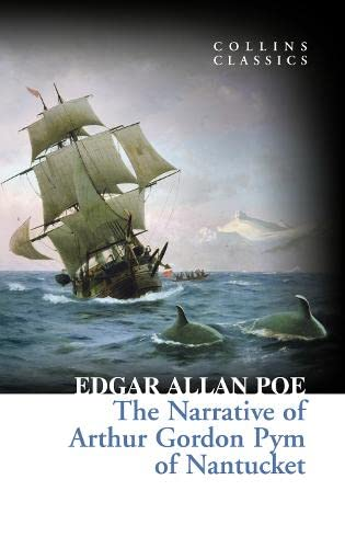 9780008166779: The Narrative of Arthur Gordon Pym of Nantucket (Collins Classics)