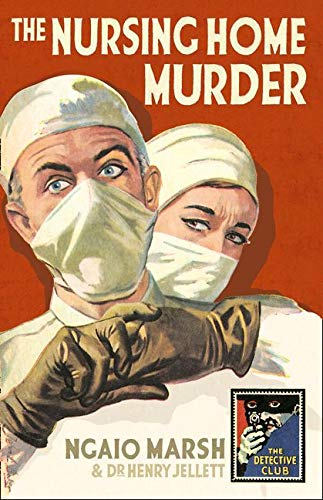9780008166977: The Nursing Home Murder: A Detective Story Club Classic Crime Novel (The Detective Club)