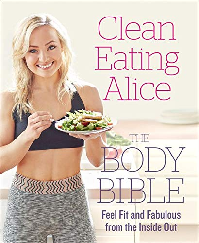 9780008167202: Clean Eating Alice The Body Bible: Feel Fit and Fabulous from the Inside Out