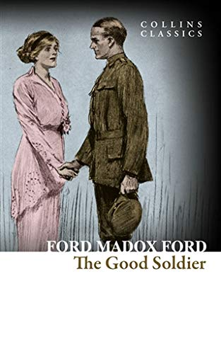 9780008167547: The Good Soldier: A Tale of Passion (Collins Classics)