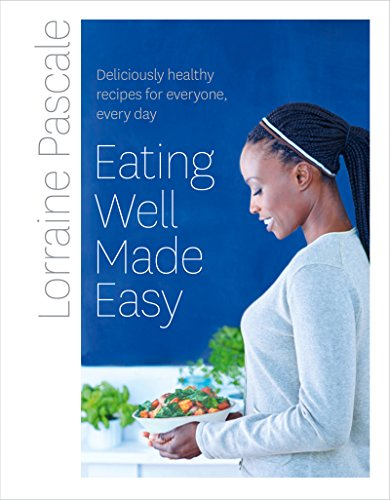 9780008167967: Eating Well Made Easy: Deliciously healthy recipes for everyone, every day