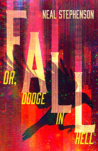 9780008168827: Fall or, Dodge in Hell: From the New York Times bestselling sci fi author of books like Seveneves, his latest masterpiece