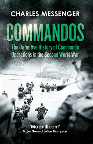 9780008168971: Commandos: The Definitive History of Commando Operations in the Second World War