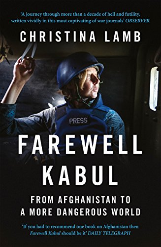9780008171520: Farewell Kabul: From Afghanistan To A More Dangerous World