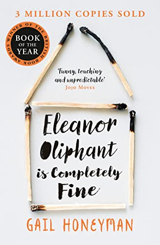 9780008172145: Eleanor Oliphant is Completely Fine: Debut Sunday Times Bestseller and Costa First Novel Book Award winner