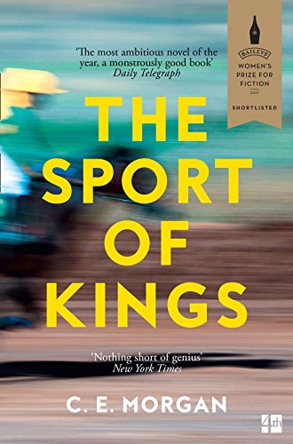The Sport of Kings: Shortlisted for the: C. E. Morgan