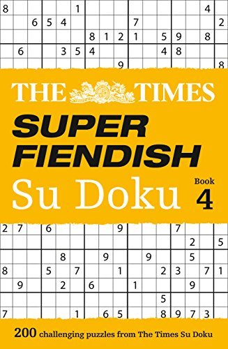 9780008173784: The Times Super Fiendish Su Doku Book 4: 200 of the Most Treacherous Su Doku Puzzles