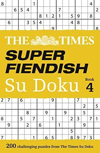 9780008173784: The Times Super Fiendish Su Doku Book 4: 200 of the Most Treacherous Su Doku Puzzles