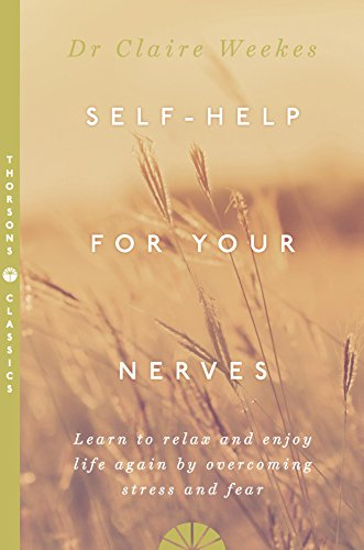 SELF - HELP FOR YOUR NERVES