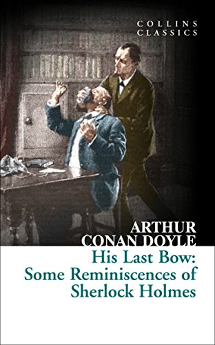 9780008180539: His Last Bow: Some Reminiscences of Sherlock Holmes (Collins Classics)