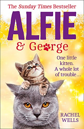 9780008181642: Alfie and George: A heart-warming tale about how one cat and his kitten brought a street together (Alfie series, Book 3)