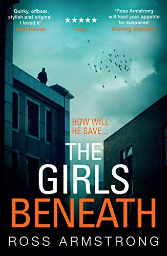 9780008182182: The Girls Beneath: A gripping, quirky crime thriller you won't be able to put down (A Tom Mondrian Story)