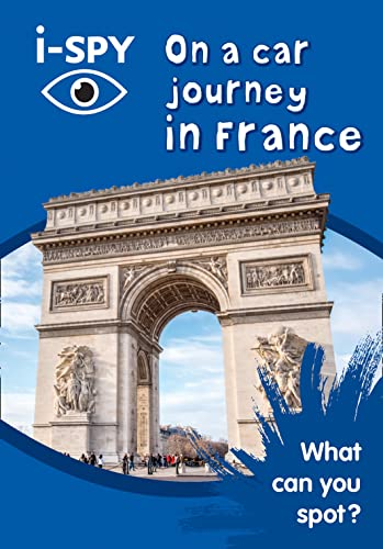9780008182885: i-SPY On a car journey in France: What can you spot? (Collins Michelin i-SPY Guides)