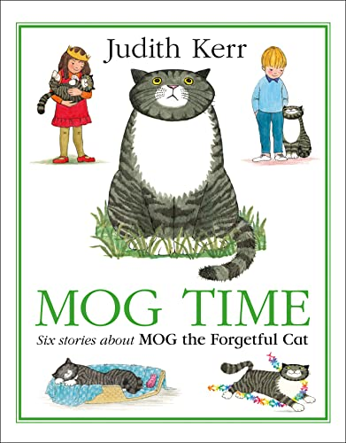 Mog Time Treasury: 6 Stories About Mog: Judith Kerr