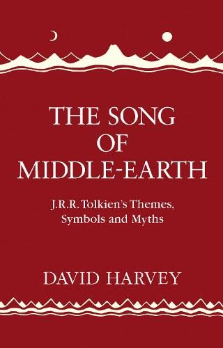 The Song of Middle-earth: J. R. R.