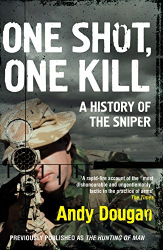 9780008189402: One Shot, One Kill: A History of the Sniper