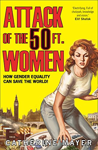 9780008191146: Attack of the 50 Ft. Women. How Gender Equality Can Save The World!