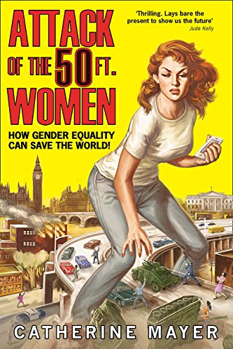 9780008191153: Attack of the 50 Ft. Women: How Gender Equality Can Save The World!