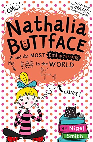 9780008192839: Nathalia Buttface and the Most Embarrassing Dad in the World (Nathalia Buttface)