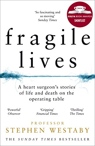 9780008196783: Fragile Lives: A Heart Surgeon's Stories of Life and Death on the Operating Table