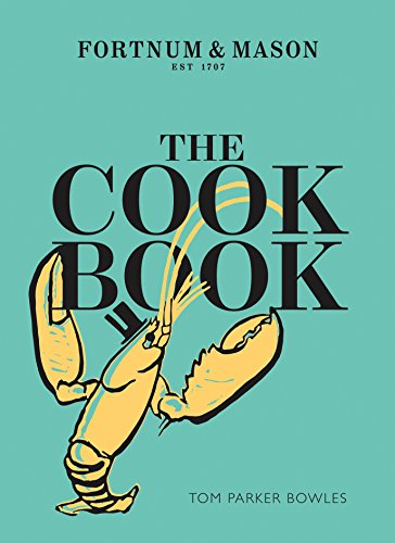 The Cook Book: Fortnum and Mason: Parker Bowles, Tom