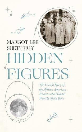 9780008201289: Hidden Figures: The Untold Story of the African American Women Who Helped Win the Space Race