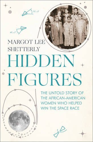 9780008201296: Hidden Figures: The Untold Story of the African-American Women Who Helped Win the Space Race