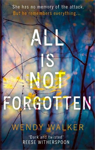 9780008203481: All Is Not Forgotten: The bestselling gripping thriller you'll never forget in 2017