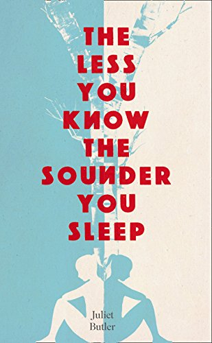 The Less You Know The Sounder You Sleep: Juliet Butler