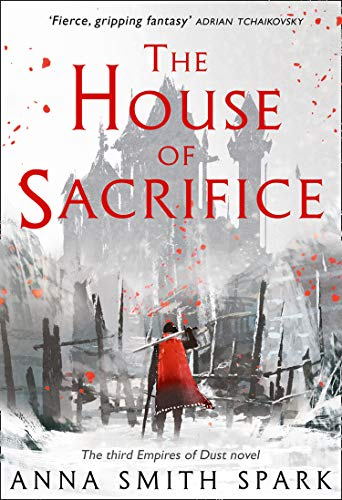 9780008204129: The House of Sacrifice (Empires of Dust, Book 3)