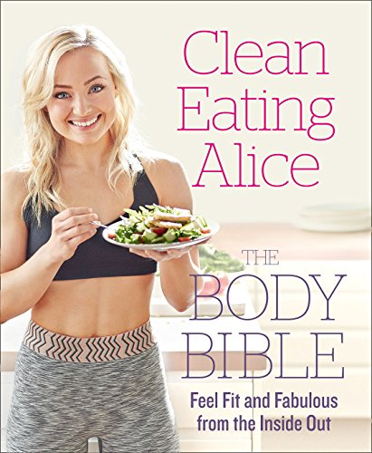 9780008204532: Clean Eating Alice the Body Bible [Signed Edition]