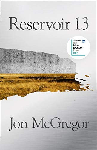 9780008204853: Reservoir 13: Winner of The 2017 Costa Novel Award