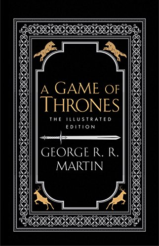 A Game of Thrones The Illustrated Edition: Martin, George R