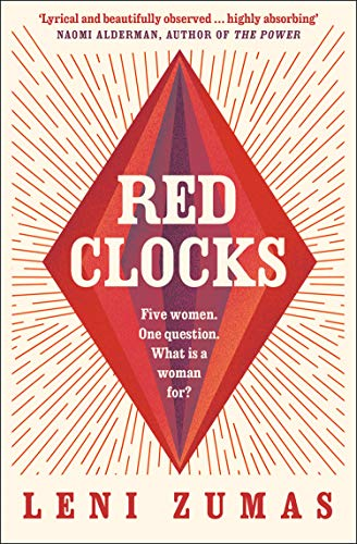 9780008209865: Red Clocks: SHORTLISTED FOR THE ORWELL PRIZE FOR POLITICAL FICTION
