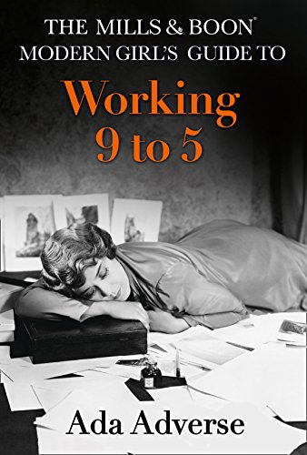 9780008212339: The Mills & Boon Modern Girl's Guide to: Working 9-5 (Mills & Boon A-Zs)