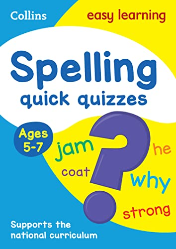 Spelling Quick Quizzes Ages 5-7 (Collins Easy: Collins Easy Learning