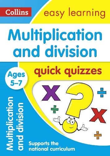 Multiplication and Division Quick Quizzes Ages 5-7: Collins Easy Learning
