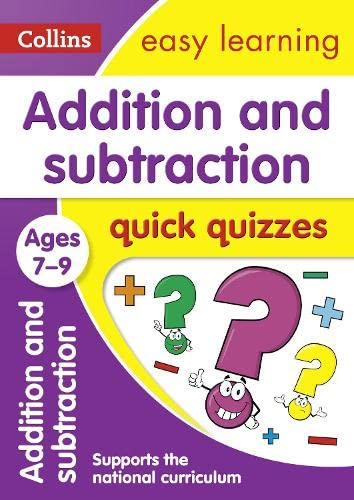 Addition and Subtraction Quick Quizzes: Ages 7-9: Collins UK