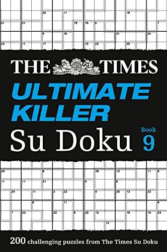 9780008213473: The Times Ultimate Killer Su Doku Book 9: 200 of the Deadliest Su Doku Puzzles