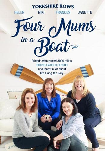 9780008214807: Four Mums in a Boat: Friends Who Rowed 3000 Miles, Broke a World Record and Learnt a Lot About Life Along the Way